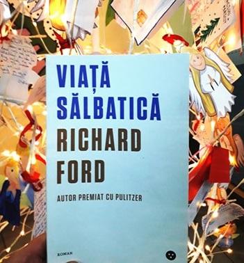 """Recenzie: """"Viață sălbatică"""" de Richard Ford"""