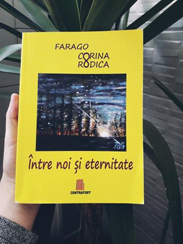"""Recenzie: """"Între noi și eternitate"""" de Corina-Rodica Farago"""
