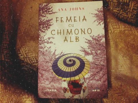 """Recenzie: """"Femeia cu chimono alb"""" de Ana Johns"""