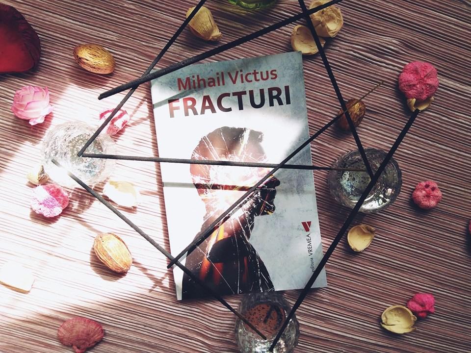 """Recenzie: """"Fracturi"""" de Mihail Victus"""