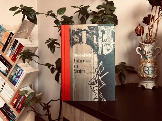 "Recenzie: ""Violoncelistul din Sarajevo"" de Steven Galloway"
