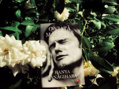 "Recenzie: ""O viață măruntă"" de Hanya Yanagihara"