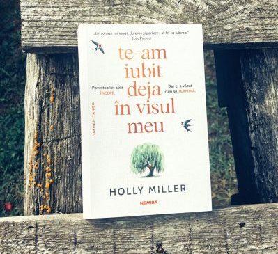 """Recenzie: """"Te-am iubit deja în visul meu"""" de Holly Miller"""