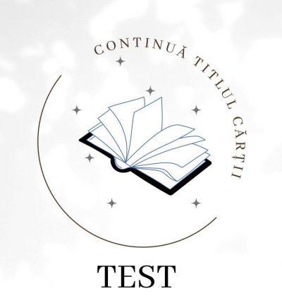 TEST – Ghicește continuarea titlului
