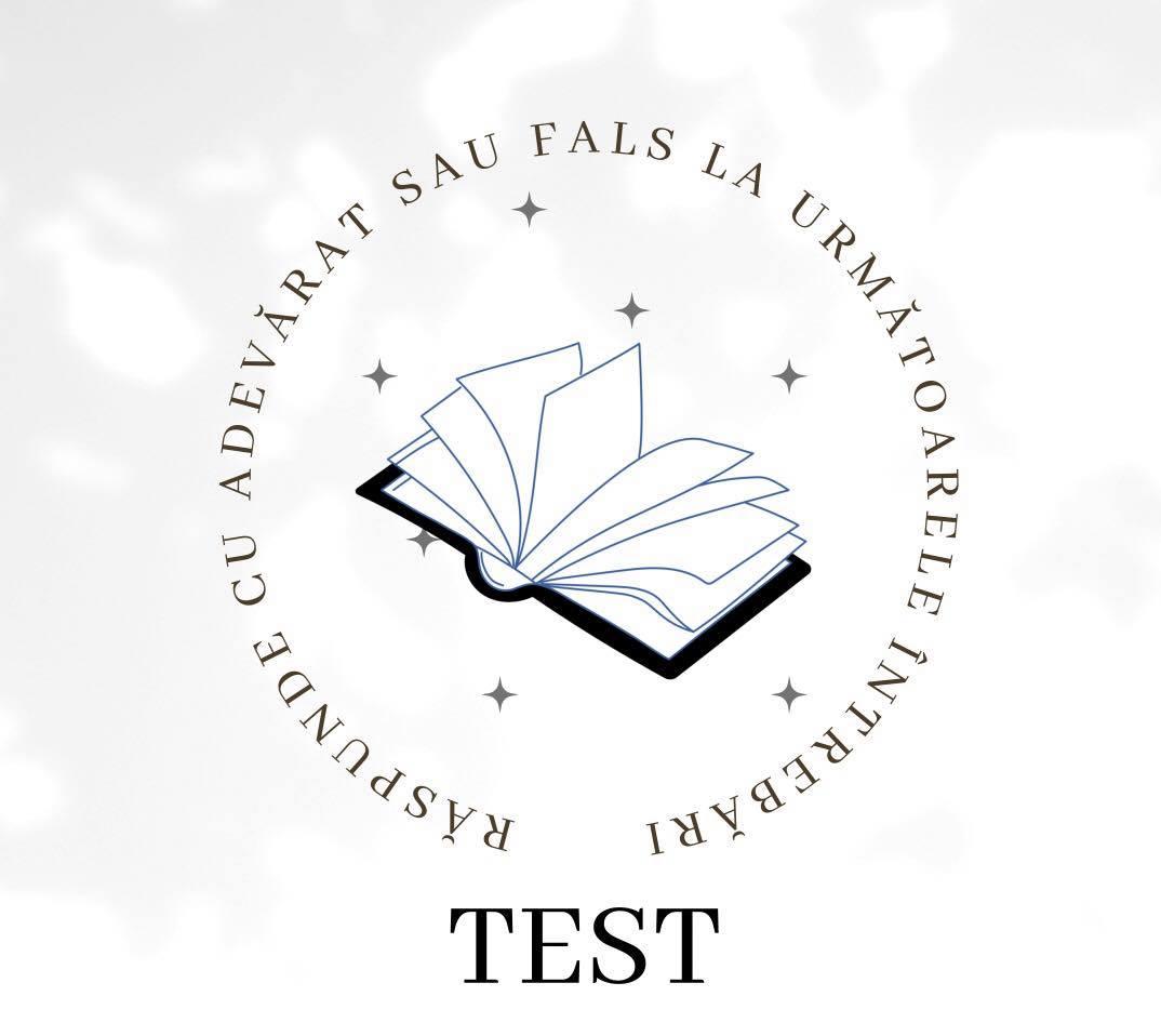 Răspunde cu 'Adevărat' sau 'Fals' la următoarele întrebări